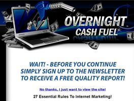 Go to: Overnight Cash Fuel - Multiple Streams of income!