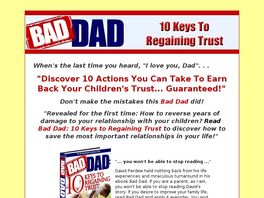Go to: Bad Dad: 10 Keys To Regaining Trust.