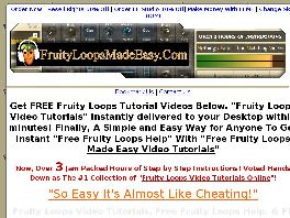 Go to: Fruity Loops Made Easy Tutorial Videos.