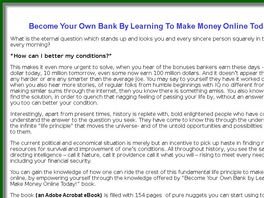 Go to: Become Your Own Bank By Learning To Make Money Online Today! Ebook