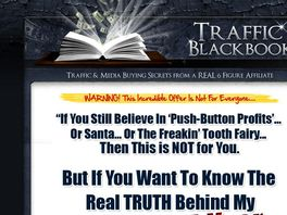 Go to: Traffic Blackbook - Up To 100% Commissions! Super Low Refund Rate!
