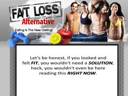 Go to: Fat Loss Alternative - Eating Is The New Dieting!