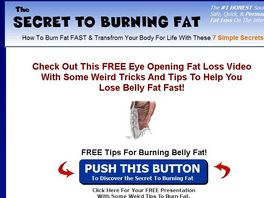 Go to: The Secret To Burning Fat - 75% Commissions $27 Per Sale!