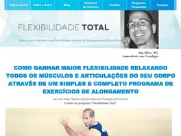 Go to: Flexibilidade Total (new Joey Atlas' Program In Portuguese).