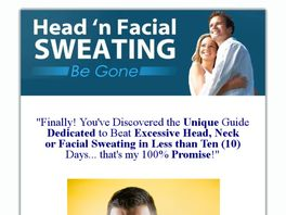 Go to: Head 'n Facial Sweating Be Gone. Professional Guide,high Conversions!