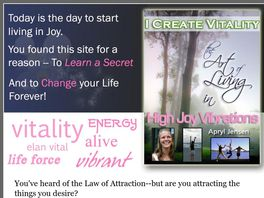 Go to: I Create Vitality: The Art Of Living In High Joy Vibrations