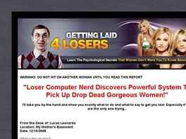 Go to: Getting Laid 4 Losers.