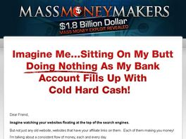 Go to: Mass Money Makers - Proven to convert by over 7,551 affiliates.