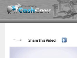 Go to: Commission Cash Cow - The Ultimate Affiliate Blueprint