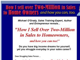 Go to: How I Sell Over 2-Million in Sales to HomeOwners, and How You Can Too.