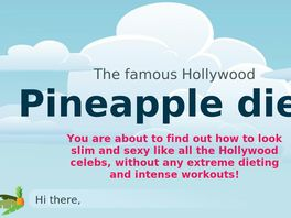 Go to: The Famous Hollywood Pineapple Diet !