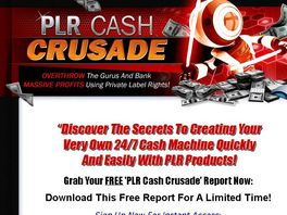 Go to: PLR Cash Crusade - 3 Ways To Earn Up To $40 Per Sale
