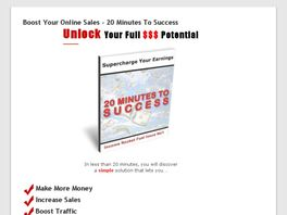 Go to: 20 Minutes To Success - Income Rocket Fuel.