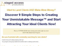 Go to: 9 Steps To An Unmistakable Message That Attracts Clients Like Crazy!