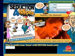 Go to: Seduction4idiots.com Seducing The Hottest Women-learn In Under 7 Days