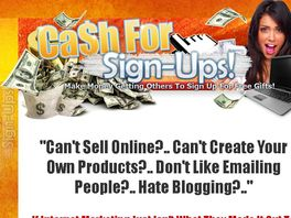 Go to: Cash For Sign-ups - Affiliates Earn 50% Commission