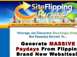 Go to: Site Flipping Riches - Affiliates Earn 50% Commissions!
