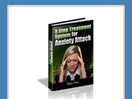 Go to: The 5 Step Treatment System For Anxiety Attacks