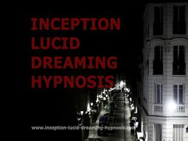 Go to: Inception-lucid-dreaming...your Lucid Dream Adventure Begins Here